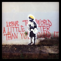 Leave the world a little better than you found it
